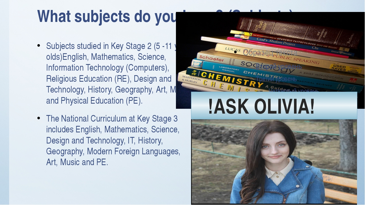 What subjects do you learn? (Subjects) Subjects studied in Key Stage 2 (5 -11...