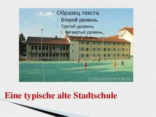 Eine typische alte Stadtschule