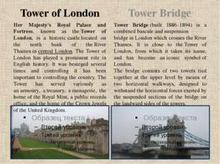 Tower of London Tower Bridge Her Majesty's Royal Palace and Fortress, known a