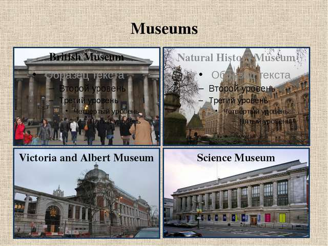 Museums British Museum Natural History Museum Victoria and Albert Museum Scie...