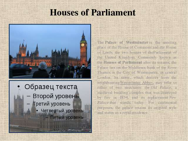 Houses of Parliament The Palace of Westminster is the meeting place of the Ho...
