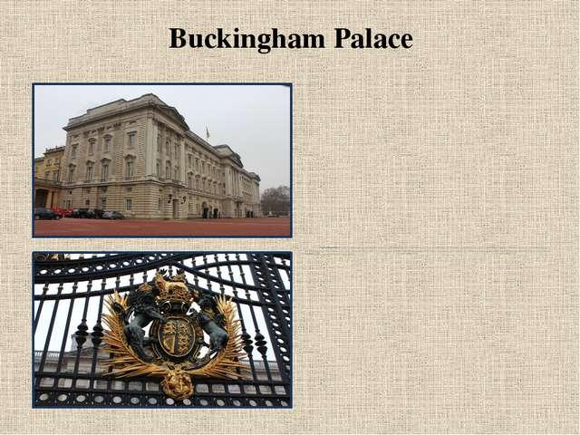 Buckingham Palace Buckingham Palace is theLondonresidence and principal wo...