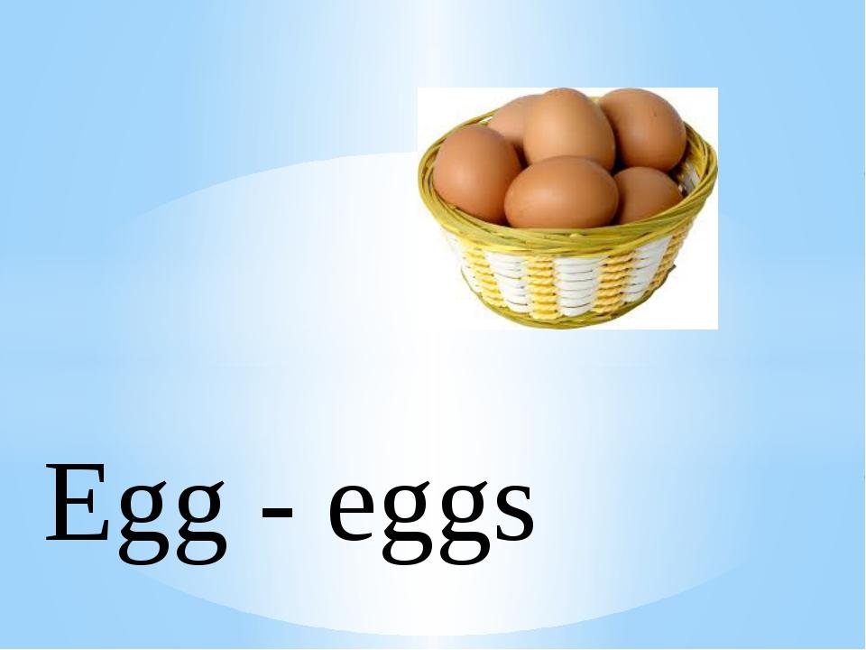 Egg - eggs