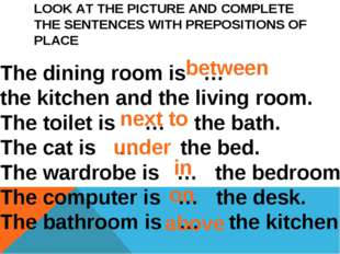 LOOK AT THE PICTURE AND COMPLETE THE SENTENCES WITH PREPOSITIONS OF PLACE The