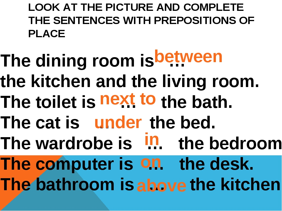 LOOK AT THE PICTURE AND COMPLETE THE SENTENCES WITH PREPOSITIONS OF PLACE The...