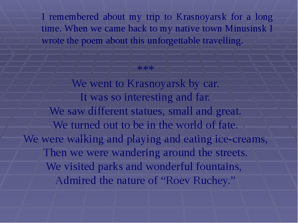 I remembered about my trip to Krasnoyarsk for a long time. When we came back...
