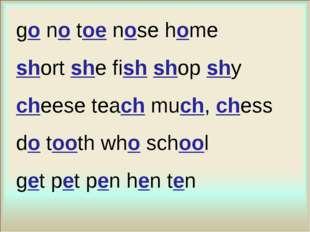 gonotoenose home shortshe fishshopshy cheese teachmuch,chess dotooth