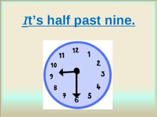 It's half past nine.
