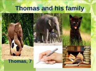 Thomas and his family Thomas, 7