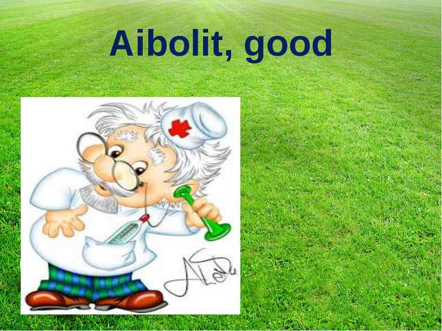 Aibolit, good