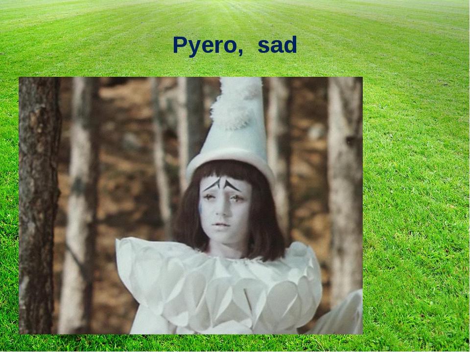 Pyero, sad