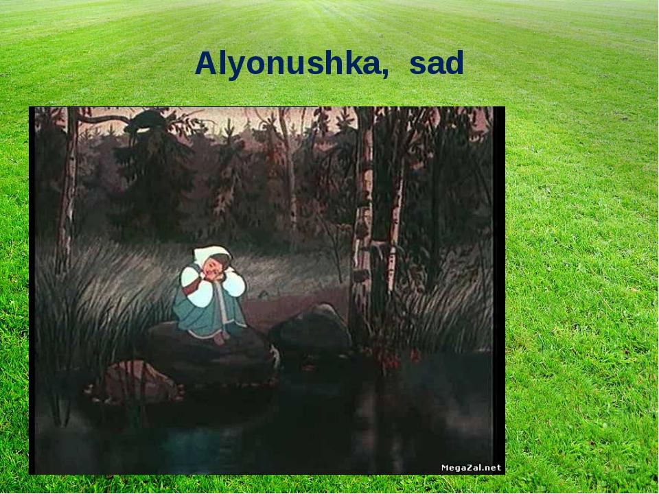 Alyonushka, sad