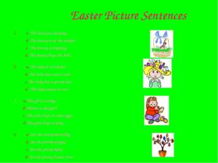 Easter Picture Sentences a. The bunny is sleeping. b. The bunny is in the bas