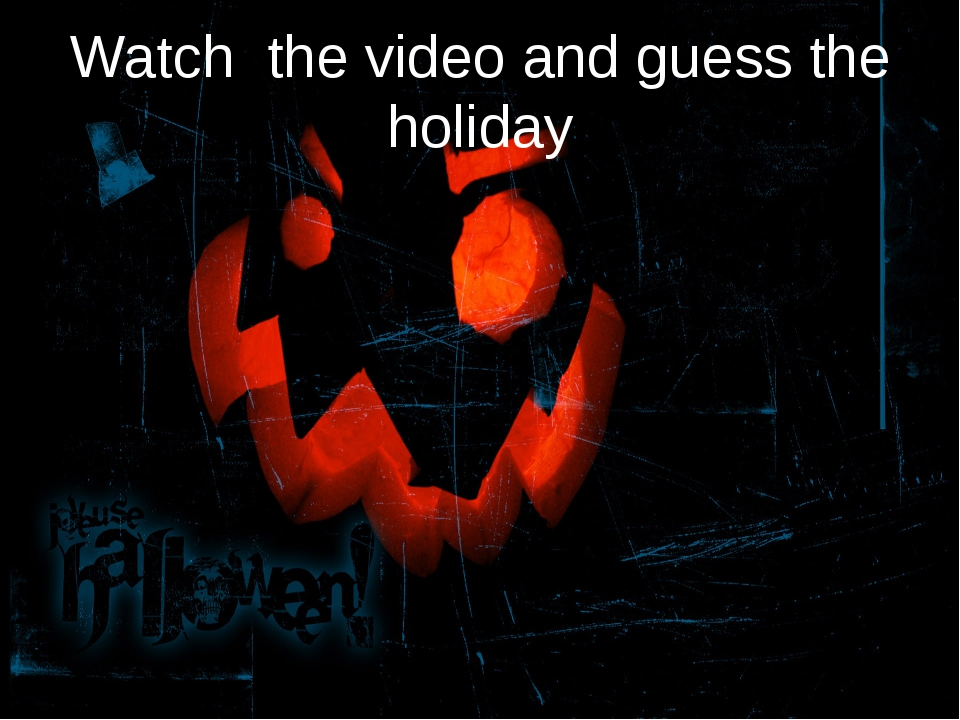 Watch the video and guess the holiday