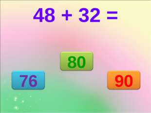 48 + 32 =