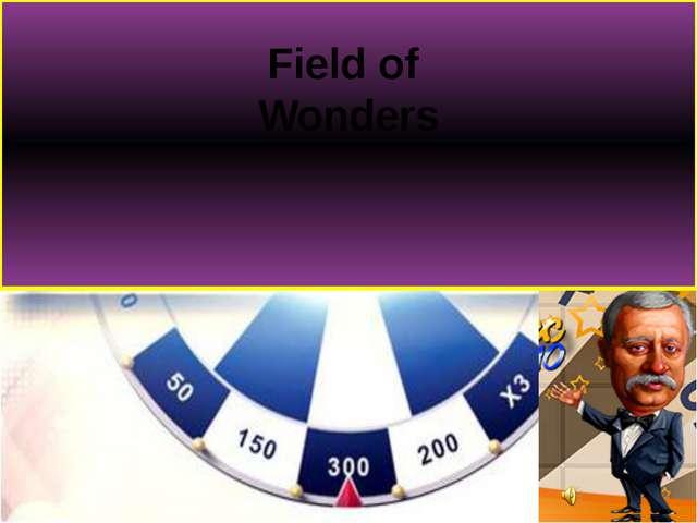 Field of Wonders Field of Wonders