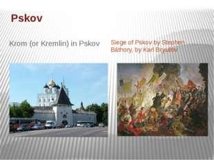 Pskov Krom (or Kremlin) in Pskov Siege of Pskov by Stephen Báthory, by Karl