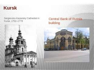 Kursk Sergievsko-Kazansky Cathedral in Kursk, 1752–1778 Central Bank of Russi