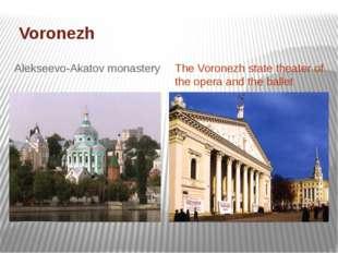 Voronezh Alekseevo-Akatov monastery The Voronezh state theater of the opera