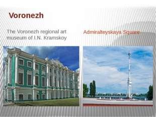 Voronezh The Voronezh regional art museum of I.N. Kramskоy Admiralteyskaya S