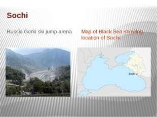 Sochi Russki Gorki ski jump arena Map of Black Sea showing location of Sochi