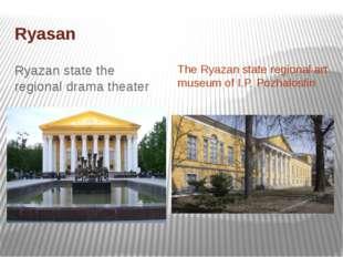 Ryasan Ryazan state the regional drama theater The Ryazan state regional art