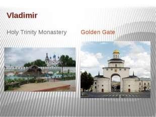 Vladimir Holy Trinity Monastery Golden Gate