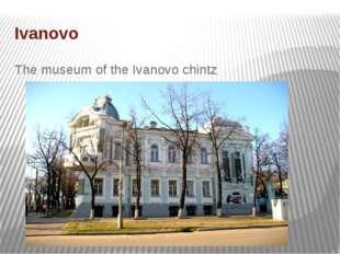 Ivanovo The museum of the Ivanovo chintz