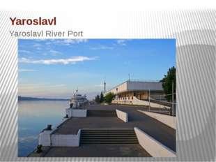 Yaroslavl Yaroslavl River Port