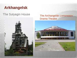 Arkhangelsk The Sutyagin House The Archangelsk Lomonosov Drama Theater