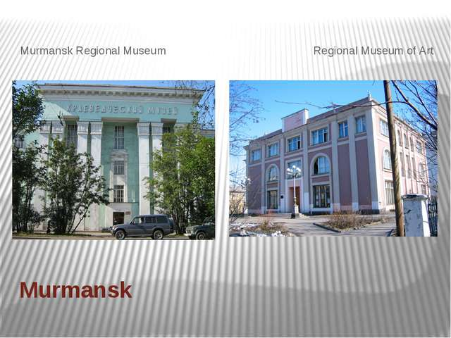 Murmansk Murmansk Regional Museum Regional Museum of Art