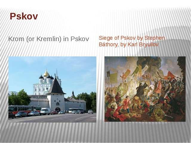 Pskov Krom (or Kremlin) in Pskov Siege of Pskov by Stephen Báthory, by Karl...