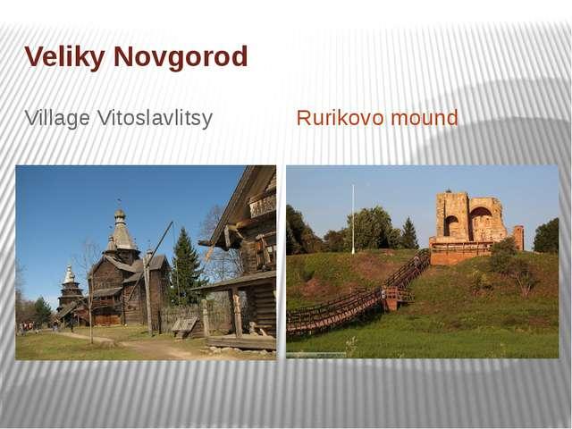 Veliky Novgorod Village Vitoslavlitsy Rurikovo mound