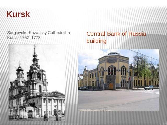 Kursk Sergievsko-Kazansky Cathedral in Kursk, 1752–1778 Central Bank of Russi...