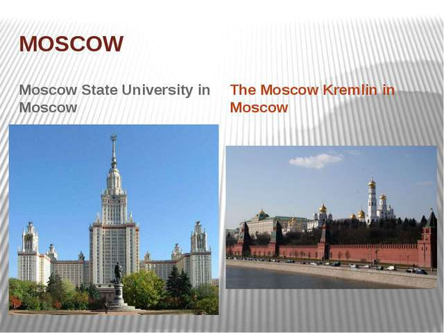 MOSCOW Moscow State University in Moscow The Moscow Kremlin in Moscow