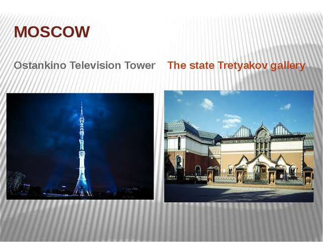 MOSCOW Ostankino Television Tower The state Tretyakov gallery