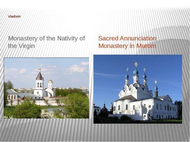 Vladimir Monastery of the Nativity of the Virgin Sacred Annunciation Monaste...