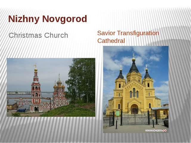 Nizhny Novgorod Christmas Church Savior Transfiguration Cathedral