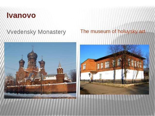 Ivanovo Vvedensky Monastery The museum of holuysky art
