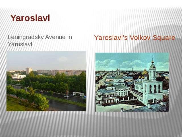 Yaroslavl Leningradsky Avenue in Yaroslavl Yaroslavl's Volkov Square