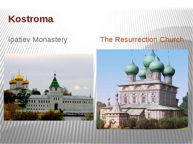 Kostroma Ipatiev Monastery The Resurrection Church