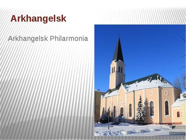 Arkhangelsk Arkhangelsk Philarmonia