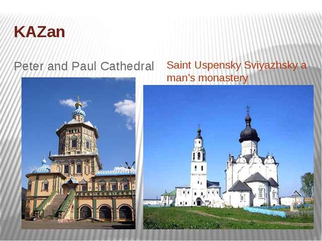 KAZan Peter and Paul Cathedral Saint Uspensky Sviyazhsky a man's monastery
