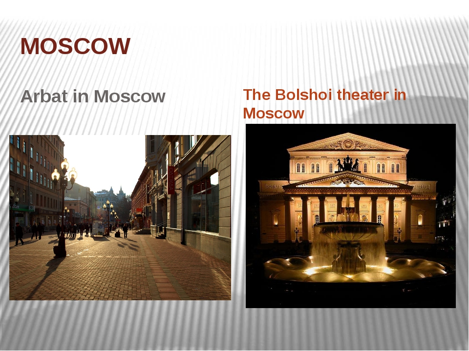 MOSCOW Arbat in Moscow The Bolshoi theater in Moscow