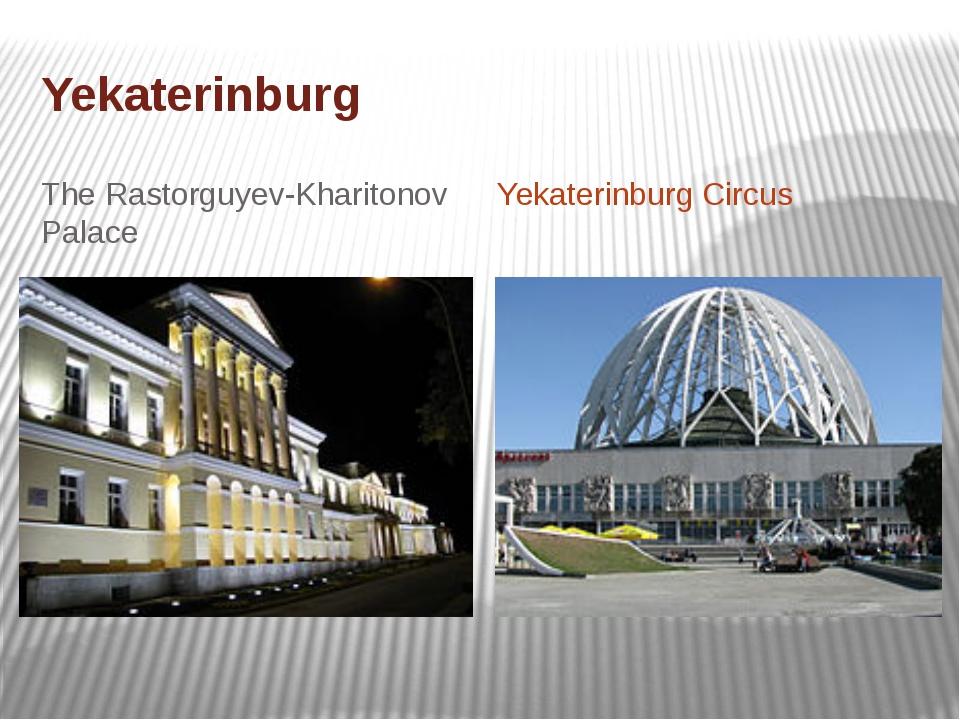 Yekaterinburg The Rastorguyev-Kharitonov Palace Yekaterinburg Circus
