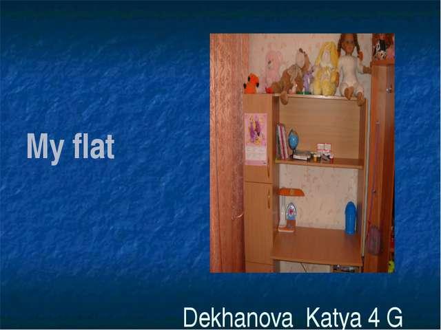 My flat Dekhanova Katya 4 G