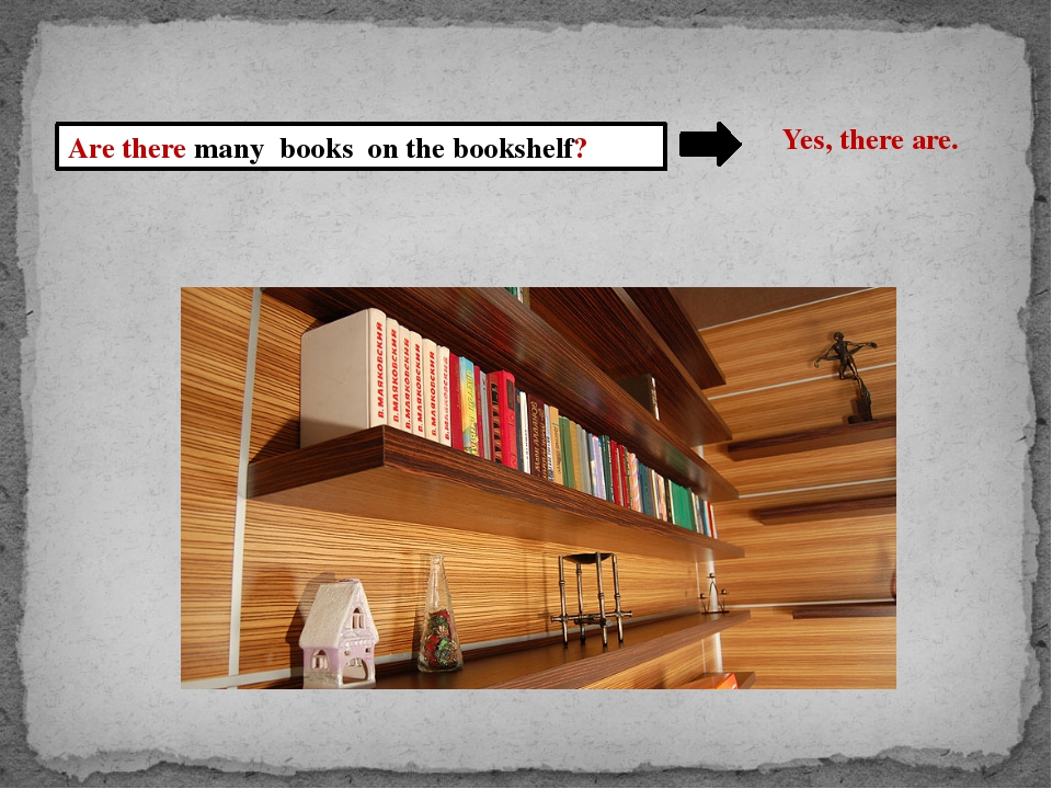 Are there many books on the bookshelf? Yes, there are.