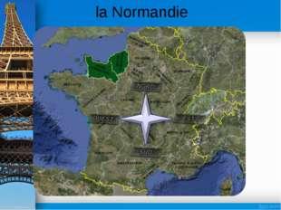 la Normandie BRETAGNE BASSE-NORMANDIE HAUTE-NORMANDIE PAYS DE LA LOIRE CENTRE