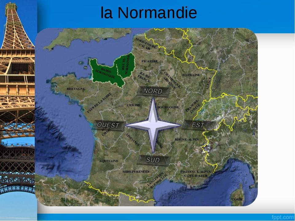 la Normandie BRETAGNE BASSE-NORMANDIE HAUTE-NORMANDIE PAYS DE LA LOIRE CENTRE...