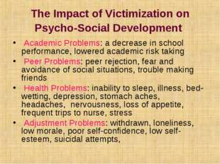 The Impact of Victimization on Psycho-Social Development Academic Problems:
